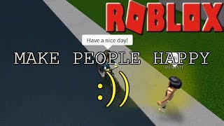 IS IT EASY TO MAKE PEOPLE'S DAY? - ROBLOX SOCIAL EXPERIMENT