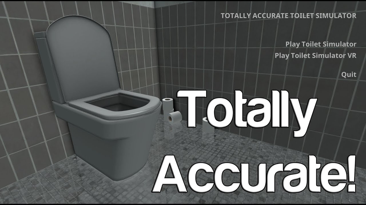 Totally Accurate Toilet Simulator | The Best Way To Take A Dump
