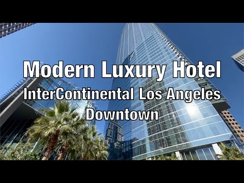 Best New Luxury Hotel in DTLA - InterContinental Los Angeles