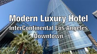 Best New Luxury Hotel in DTLA - InterContinental Los Angeles Downtown (full tour, executive suite)