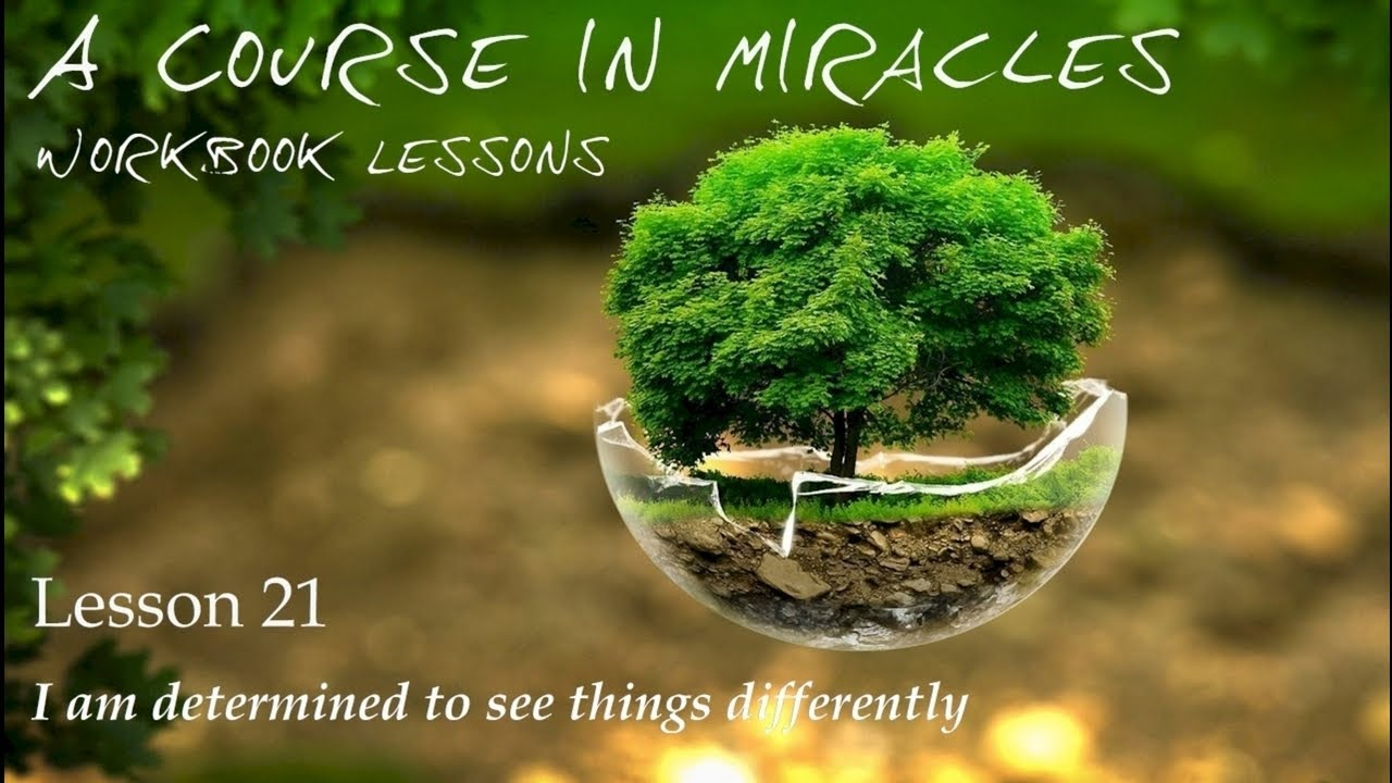 Download ACIM Lesson 21: I am determined to see things differently