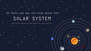 10 Facts About The Solar System