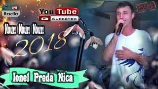 IONEL PREDA NICA 2018 COLAJ MUZICA DE PETRECERE NOU 2018 HORE SI SARBE DE JOC 2018