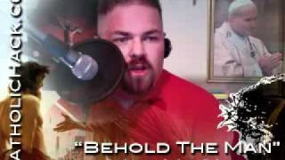Christianity - Catholic Radio - Behold the Man No 80 The Day I Nailed Him to the Cross!