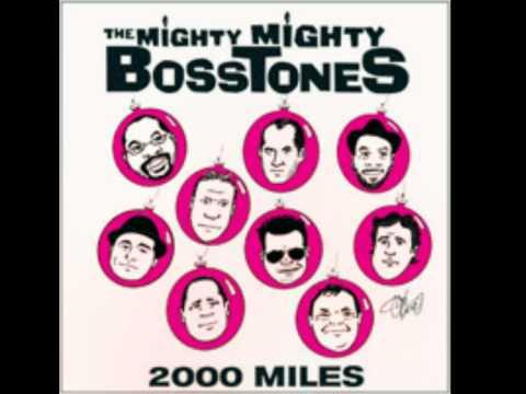The Mighty Mighty Bosstones - 2,000 Miles