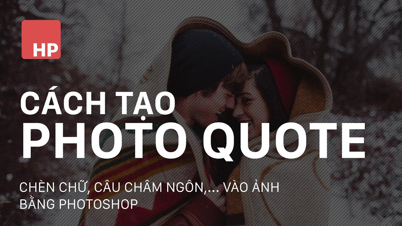 Tạo Photo quote | Chèn chữ vào ảnh bằng photoshop | HPphotoshop.com