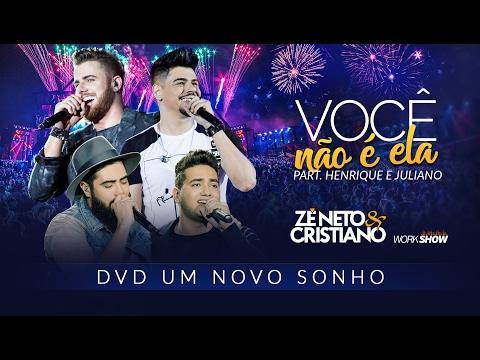 Zé Neto e Cristiano - VOCÊ NÃO É ELA part Henrique e Juliano - DVD Um Novo Sonho