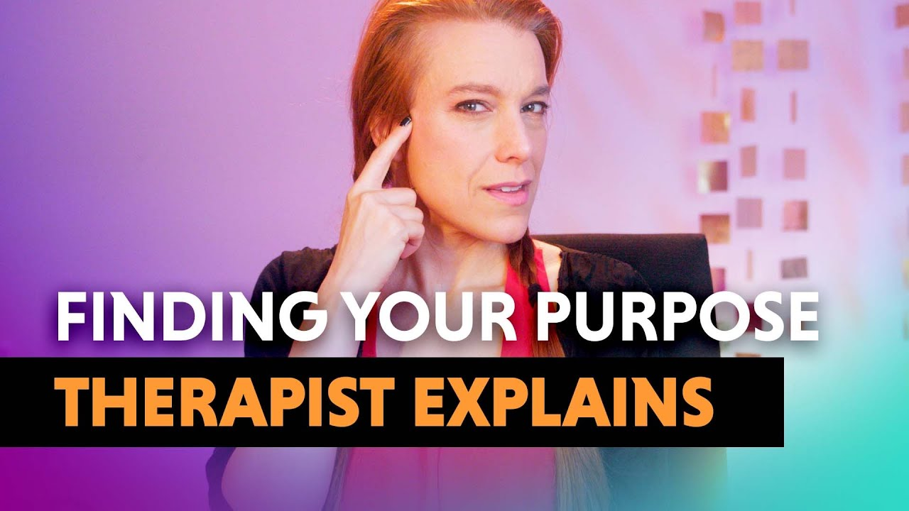 Finding Purpose and Meaning — Therapist Explains!