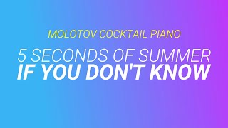 If You Dont Know - 5 Seconds of Summer (tribute cover by Molotov Cocktail Piano)