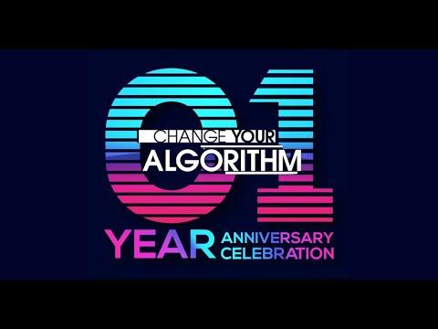 Change Your Algorithm's 1 Year Anniversary!