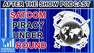 Satcom Crackdown; Satellite Piracy on After The Show Podcast