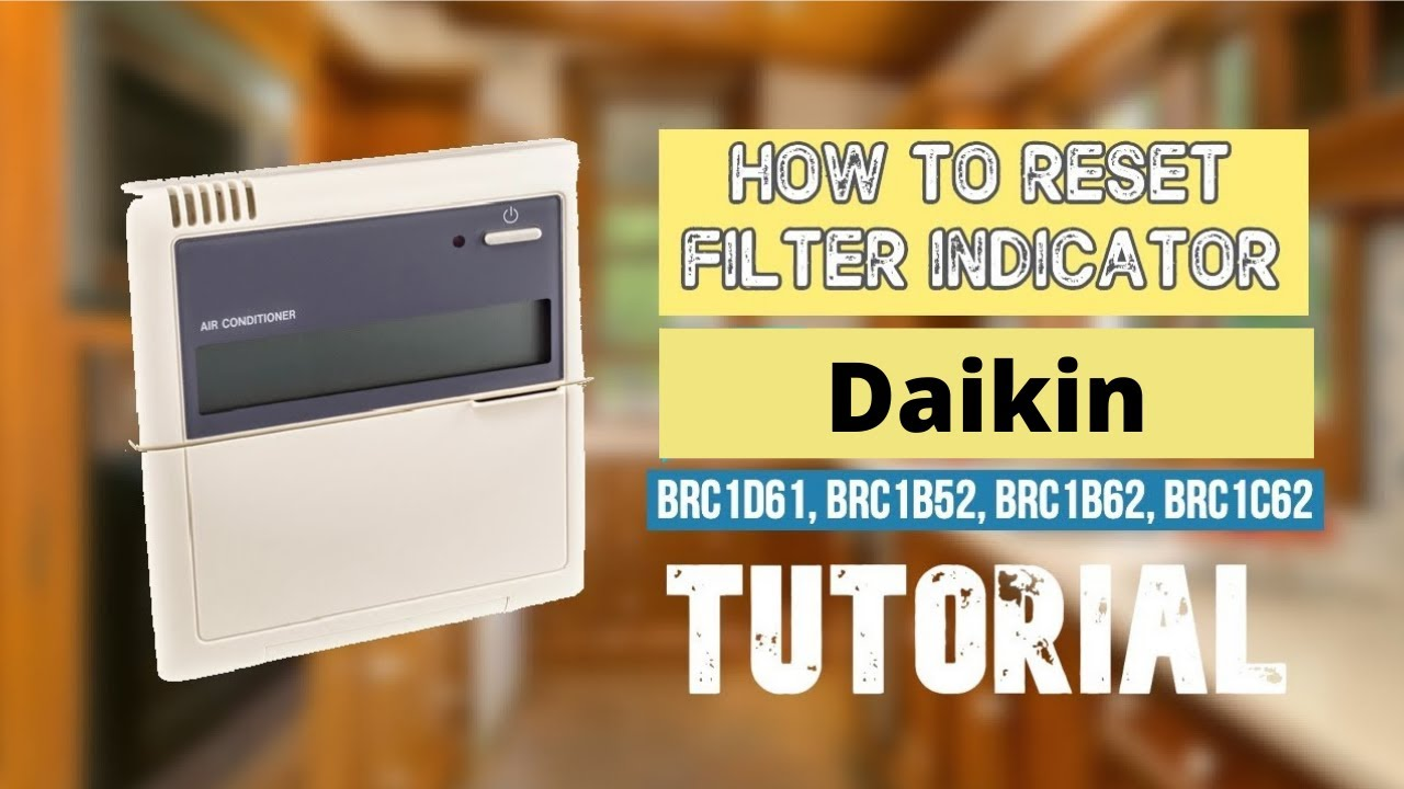 Tutorial How To Reset Filter Indicator On Daikin Brc1d61