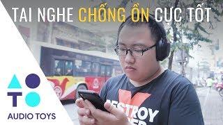 [AudioToys #21] Đánh giá Sony WH-1000XM3: Ông Vua tai nghe chống ồn mới!!!