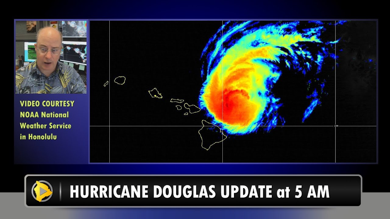 VIDEO: Hurricane Douglas Hawaii Update - 5 a.m. Sunday Morning