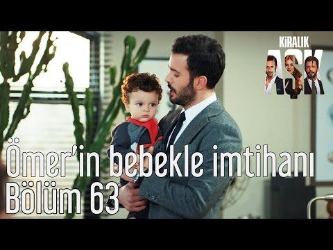 Kiralık Aşk 63. Bölüm - Ömer'in Bebekle İmtihanı