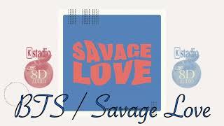 【8D立体音響・高音質】BTS (방탄소년단) - Savage Love 🎧イヤホン推奨🎧 [Full][歌詞付き]