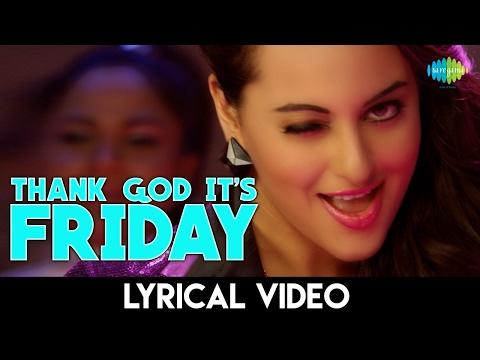 Thank God it's Friday | थैंक गॉड इट्स फ्राइडे | Sonakshi Sinha | Sunidhi Chauhan | Lyrical Video