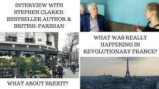 HOW TO SURVIVE IN PARIS? STEPHEN CLARKE REVEALS ALL ABOUT PARIS, BREXIT AND FRENCH REVOLUTION