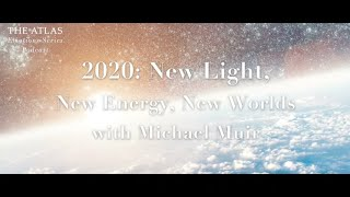 2020: New Light, New Energy, New Worlds with Michael Muir TRAILER