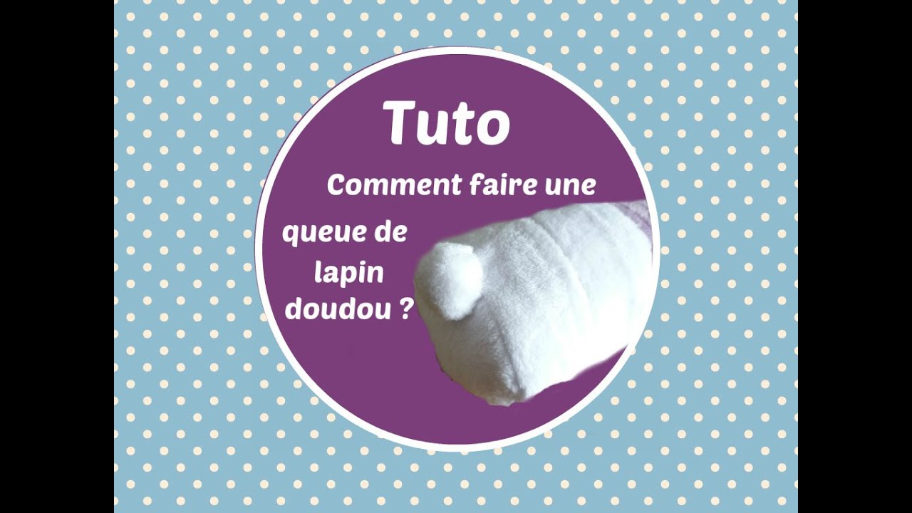 tuto comment faire une queue de lapin doudou youtube. Black Bedroom Furniture Sets. Home Design Ideas