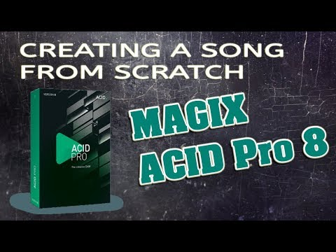 MAGIX ACID Pro 8 - Creating a Song From Scratch