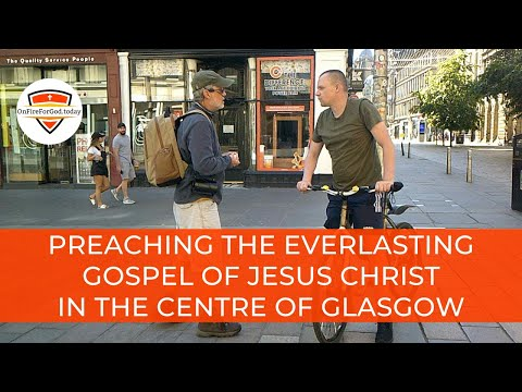 UK Street Preaching: City Centre of Glasgow, Scotland