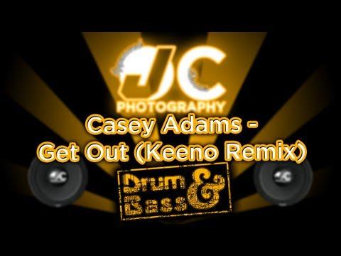 Get Out (Keeno Remix) - Casey Adams