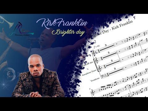 Transcrição - Brighter day - Kirk Franklin (Partitura Metais)