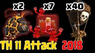 7 SKELETON SPELL +2 LAVA + 40 BALLOON : TH11 BEST WAR ATTACK STRATEGY 2018 (Updated) |Clash of Clans