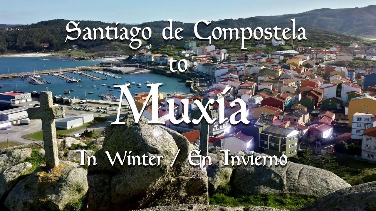Santiago De Compostela To Muxia Youtube