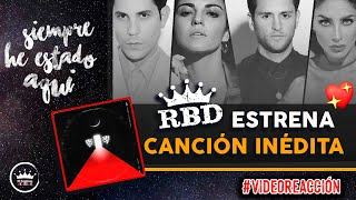 "#VideoReacción RBD ""SIEMPRE HE ESTADO AQUÍ"" ♥️ 😱  Confirman VIDEOCLIP OFICIAL"