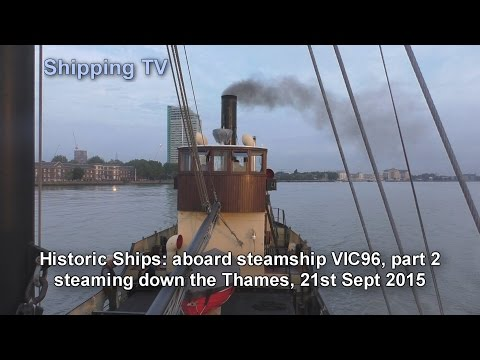 Historic steamship VIC96 down the Thames - part 2, down river . .