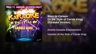 Been to Canaan (In the Style of Carole King) (Karaoke Version)