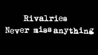 Rivalries - Never Miss Anything
