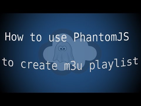 how to use PhantomJS to create m3u playlist from http://ccloudtv.org/ch/v/tv website