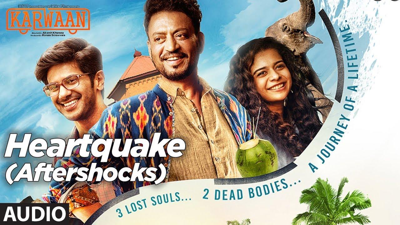 Heartquake (Aftershocks) Full Audio Song | Karwaan | Irrfan Khan, Dulquer Salmaan, Mithila Palkar