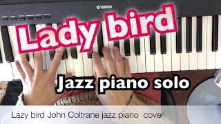 Lazy bird John Coltrane jazz piano  cover