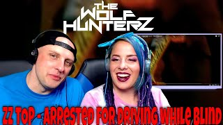 ZZ TOP - Arrested for driving while blind | THE WOLF HUNTERZ Reactions