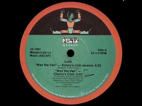 Lola - Wax The Van (Kenny's Club Version)