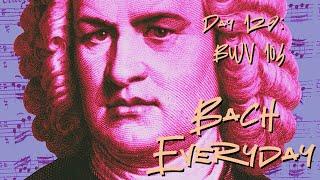 """Day 129: Bach Chorale """"Der Herr ist mein getreuer Hirt"""" from BWV 104"""