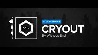 Without End - Cryout [HD]