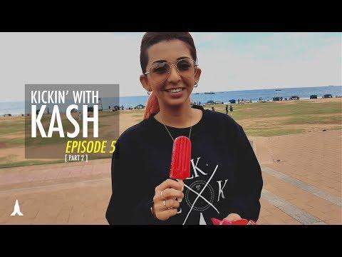 Kickin' With Kash Episode 5 (Part 2) : Sri Lanka