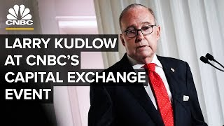 Larry Kudlow on economy at CNBC's Capital Exchange event – 07/09/2019
