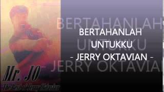 Jerry Oktavian - Bertahanlah Untukku