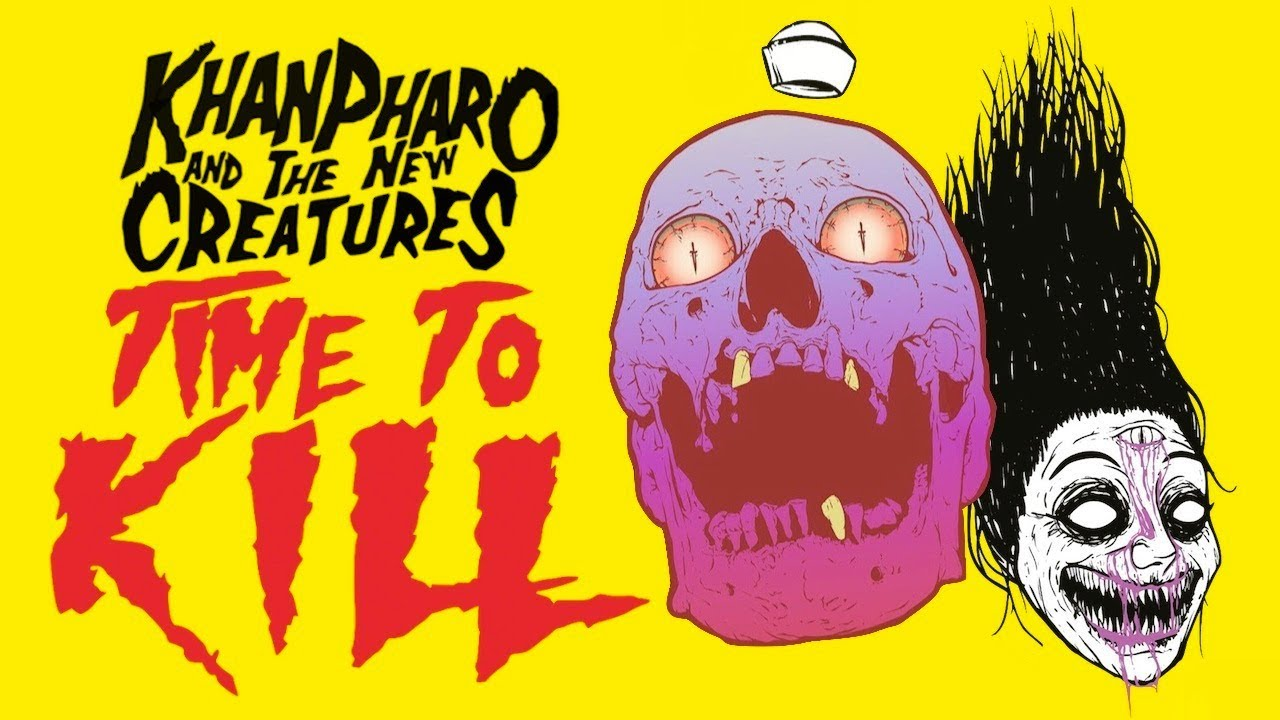khanpharo-the-new-creatures-time-to-kill-official-video