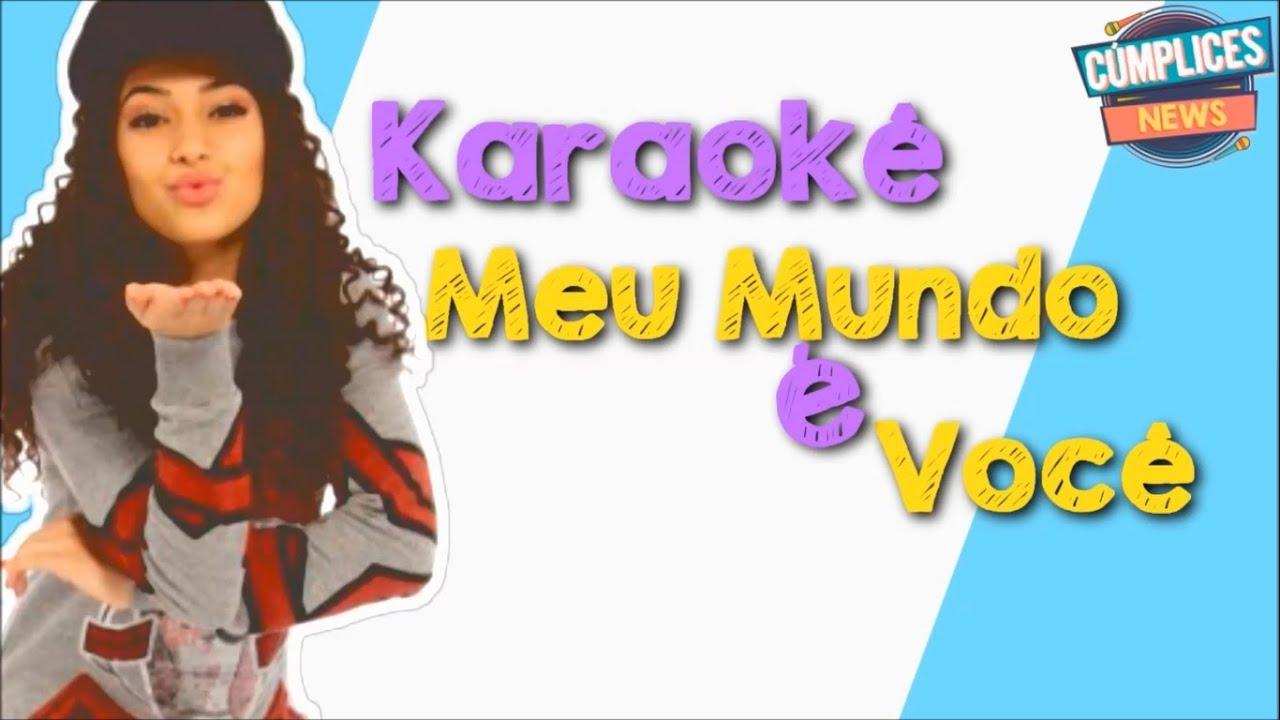 ee5e39b004cce Karaokê  Meu Mundo É Você (Com Back Vocal) - YouTube