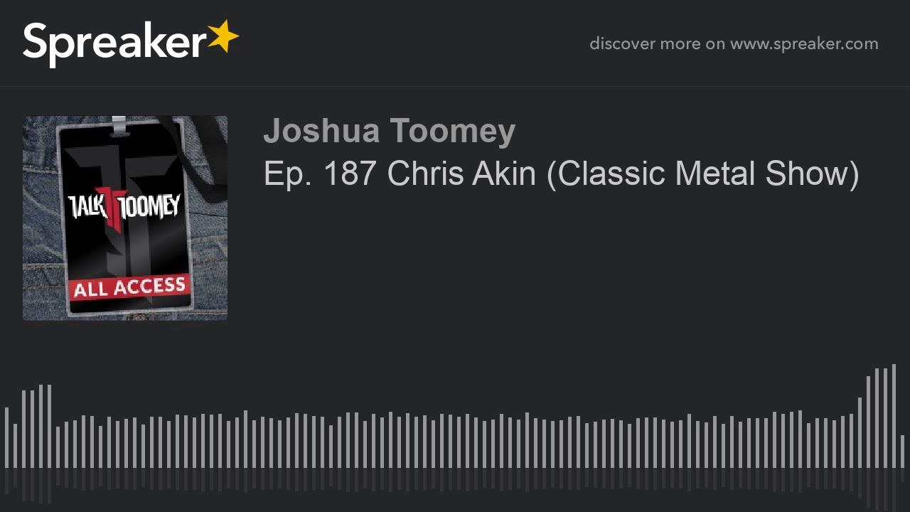 Ep  187 Chris Akin  Classic Metal Show