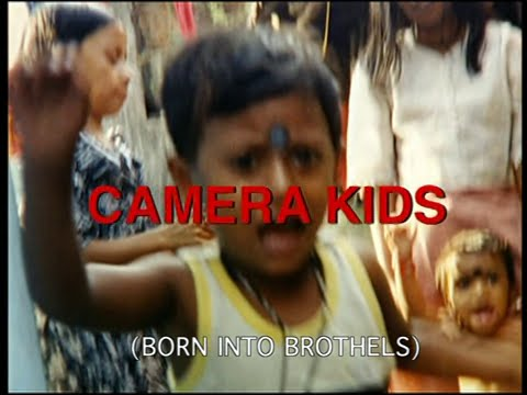 Camera Kids (Born Into Brothels: Calcutta