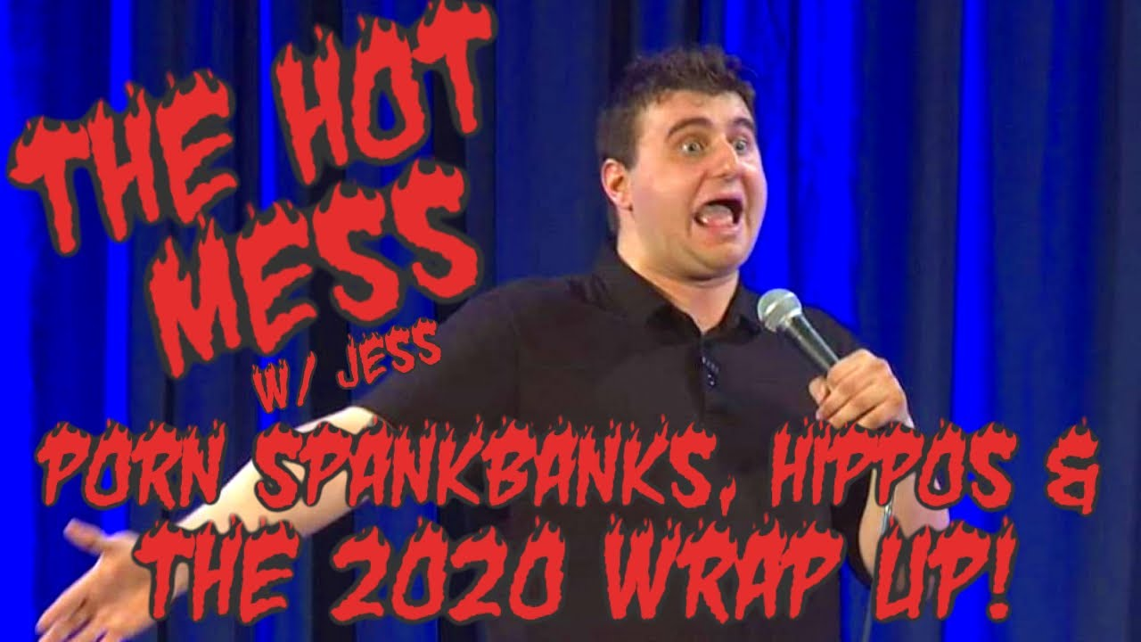 The Hot Mess: Spankbanks, Killer Hippos and the 2020 Wrap up!