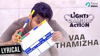 Lights Camera Action Movie | Vaa Thamizha Lyric Video | Yuvaraj Krishnasamy | Balaji | Trend Music